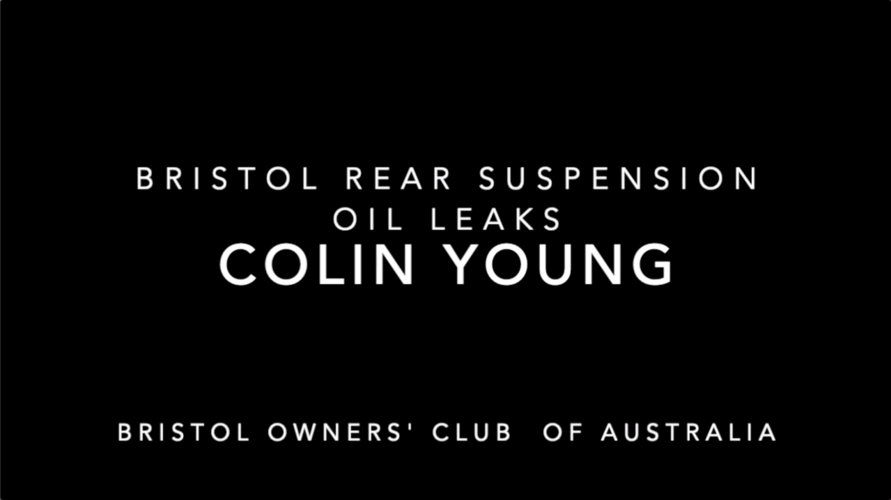 Colin Young - Bristol Rear Suspension Oil Leaks